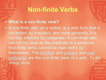 Non-finite Verbs What is a non-finite verb?