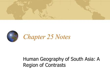 Human Geography of South Asia: A Region of Contrasts