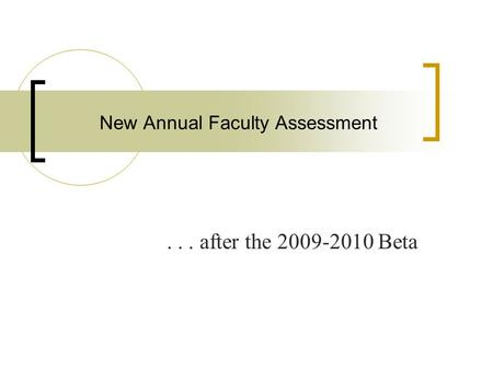 New Annual Faculty Assessment... after the 2009-2010 Beta.