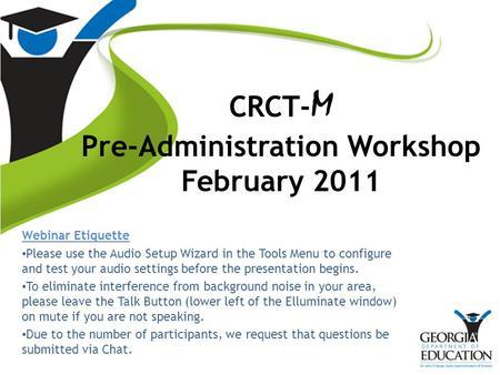 CRCT M Pre Administration Workshop February 2014 Webinar