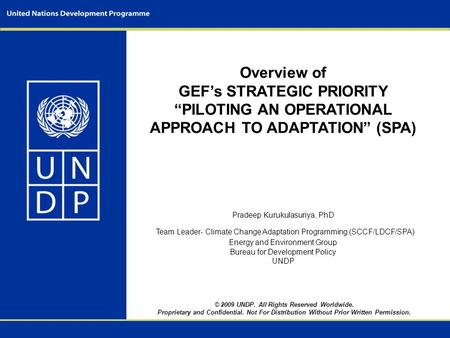 © 2009 UNDP. All Rights Reserved Worldwide. Proprietary and Confidential. Not For Distribution Without Prior Written Permission. Overview of GEF's STRATEGIC.