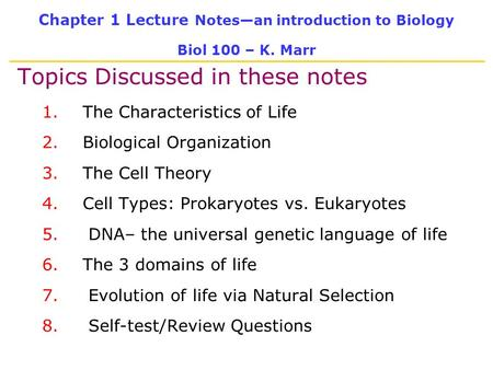 Chapter 1 Lecture Notes—an introduction to Biology Biol 100 – K. Marr