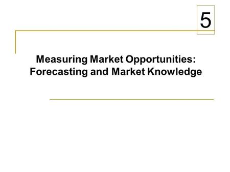 Measuring Market Opportunities: Forecasting and Market Knowledge