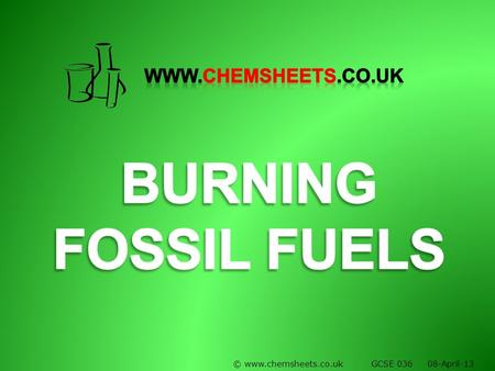 © www.chemsheets.co.uk GCSE 036 08-April-13. Substance formedHow it is formedPotential problemsWays to reduce the problem Carbon dioxide CO­ 2 Complete.