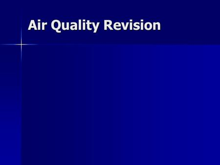 Air Quality Revision.