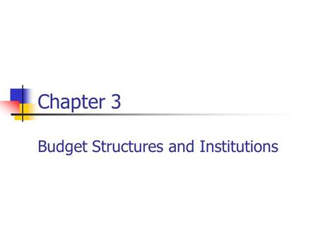 Chapter 3 Budget Structures and Institutions
