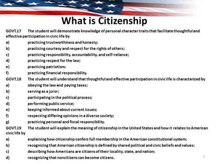 GOVT.17The student will demonstrate knowledge of personal character traits that facilitate thoughtful and effective participation in civic life by a)practicing.