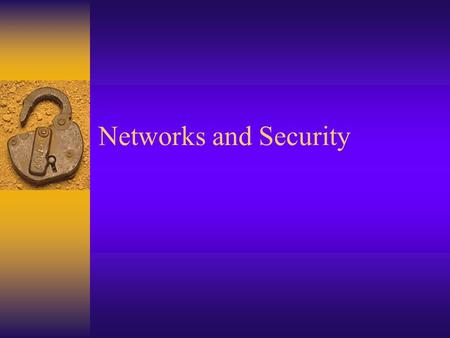 Networks and Security. Types of Attacks/Security Issues  Malware  Viruses  Worms  Trojan Horse  Rootkit  Phishing  Spyware  Denial of Service.