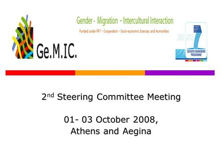 2 nd Steering Committee Meeting 01- 03 October 2008, Athens and Aegina.