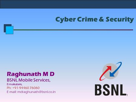 Cyber Crime & Security Raghunath M D BSNL Mobile Services,