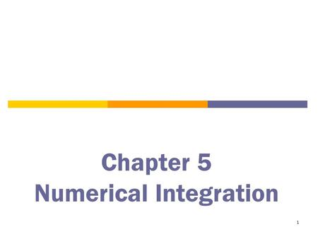 1 Chapter 5 Numerical Integration. 2 A Review of the Definite Integral.