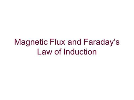 Magnetic Flux and Faraday's Law of Induction. Questions 1.What is the name of the disturbance caused by electricity moving through matter? 2.How does.