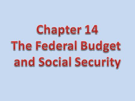 I. Introduction A. Key Terms B. Policy Tools 1.Budget  A financial plan for the use of money, personnel and property  The federal budget for 2010 was.