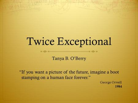 Twice Exceptional Tanya B. O'Berry