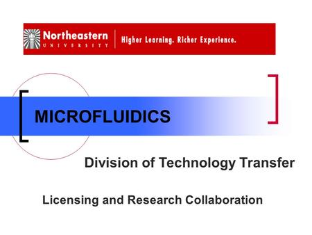 MICROFLUIDICS Division of Technology Transfer Licensing and Research Collaboration.