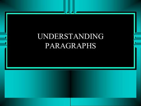 UNDERSTANDING PARAGRAPHS. INTRODUCTION A paragraph is a group of sentences. Every sentence in a paragraph is about the same topic. Example of a GOOD paragraph:
