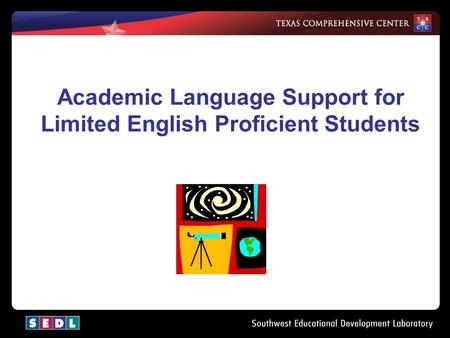 Academic Language Support for Limited English Proficient Students.