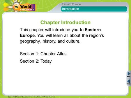 Eastern Europe Copyright © Pearson Education, Inc. or its affiliates. All Rights Reserved. Introduction This chapter will introduce you to Eastern Europe.