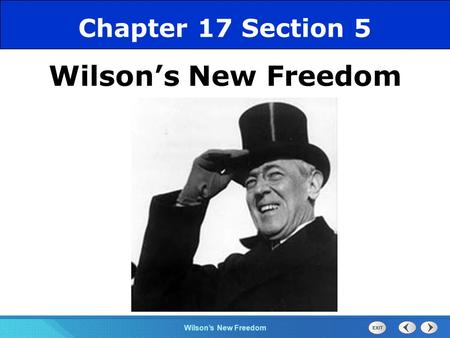 Chapter 17 Section 5 Wilson's New Freedom.