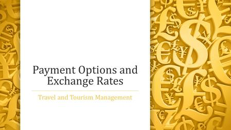 Payment Options and Exchange Rates Travel and Tourism Management.