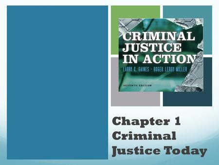 Chapter 1 Criminal Justice Today. Learning Objective 1 Describe the two most common models of how society determines which acts are criminal.