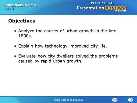 Objectives Analyze the causes of urban growth in the late 1800s.