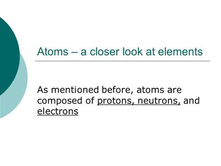 Atoms – a closer look at elements