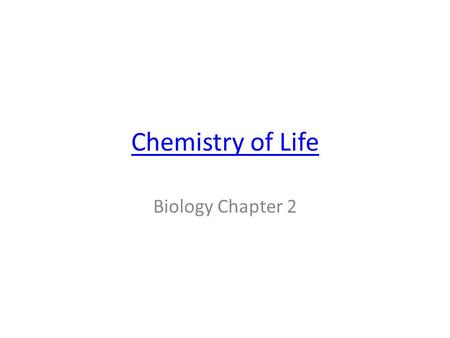 Chemistry of Life Biology Chapter 2.