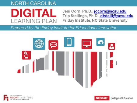 Jeni Corn, Ph.D., Trip Stallings, Ph.D., Friday Institute, NC State University.