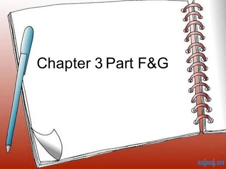 Chapter 3 Part F&G.