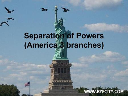 Separation of Powers (America 3 branches). Background Ultimate sovereignty (power) in the United States resides with the people. In an attempt to govern.