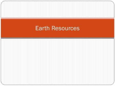 Earth Resources.