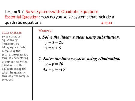 Lesson 9.7 Solve Systems with Quadratic Equations