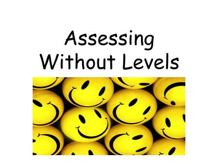 Assessing Without Levels. NC 2014 Curriculum The Highlights.