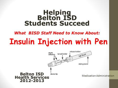 Helping Belton ISD Students Succeed What BISD Staff Need to Know About: Helping Belton ISD Students Succeed What BISD Staff Need to Know About: Insulin.