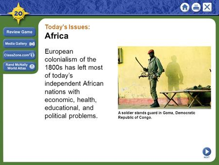 Today's Issues: Africa European colonialism of the 1800s has left most of today's independent African nations with economic, health, educational, and political.