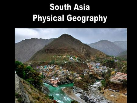 Intro 1 I. Landforms and Resources A. Subcontinent B. Mountains C. River Systems D. Islands E. Resources I can…. 1. Explain how mountains and bodies.