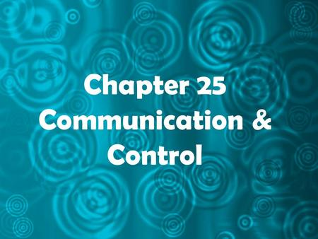 Chapter 25 Communication & Control