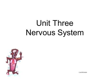 Unit Three Nervous System Lisa Michelek. Regulation Regulation is the life process by which cells and organisms respond to changes in and around them.