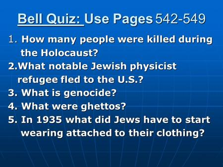 Bell Quiz: Use Pages How many people were killed during