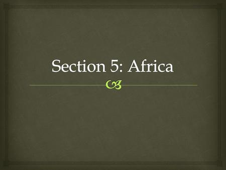Section 5: Africa.