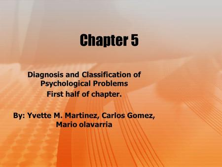 Chapter 5 Diagnosis and Classification of Psychological Problems