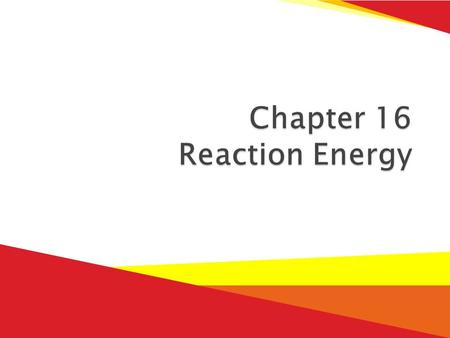  Section 1 – Thermochemistry  Section 2 – Driving Force of Reactions.