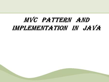 MVC pattern and implementation in java