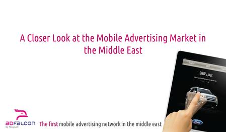 A Closer Look at the Mobile Advertising Market in the Middle East