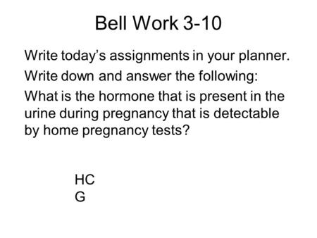 Bell Work 3-10 Write today's assignments in your planner.