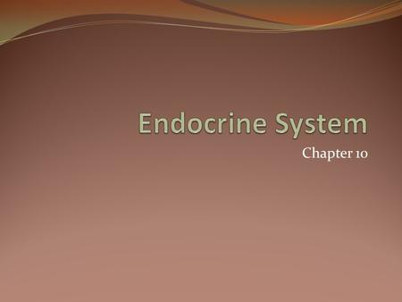 Chapter 10. Regulating Body Function Working closely with your nervous system is the endocrine system, a chemical communication system that regulate many.
