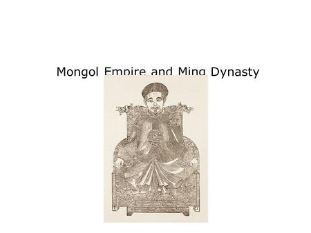 Mongol Empire and Ming Dynasty