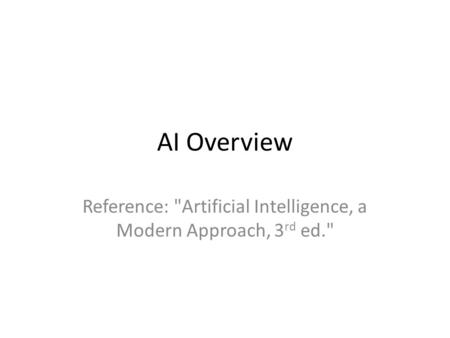 Reference: Artificial Intelligence, a Modern Approach, 3rd ed.