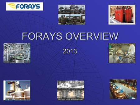 FORAYS OVERVIEW 2013. INTRODUCTION  FORAYS IS AN <strong>ENGINEERING</strong> & CONSTRUCTION COMPANY FORMED BY A GROUP OF PROFFESIONALS HAVING RICH EXPERIENCE SPANNING.
